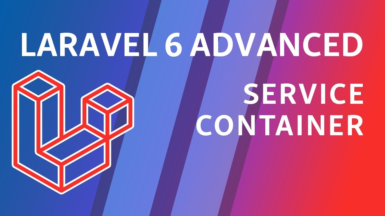 Laravel 6 Advanced - e1 - Service Container