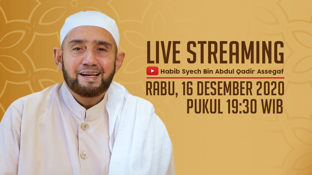 [LIVE] Habib Syech Bin Abdul Qadir Assegaf – 16 Desember  2020 | Astaghfirullah