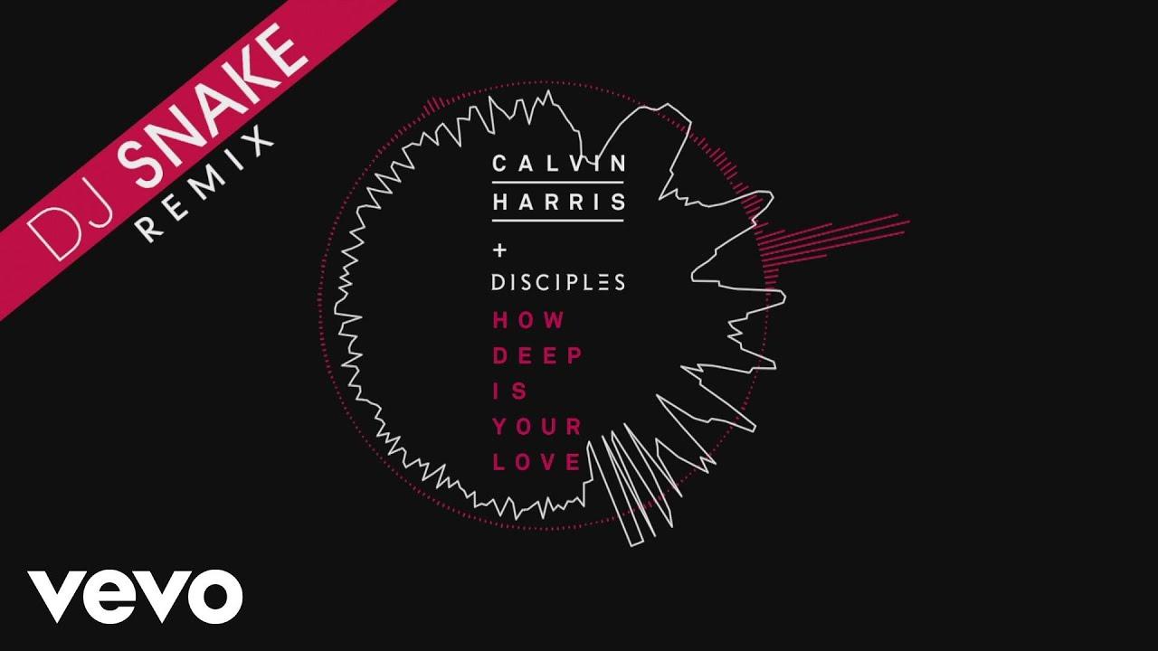 Download Calvin Harris & Disciples - How Deep Is Your Love (DJ Snake Remix) [Audio]