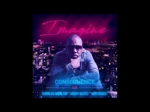 Consequence-Imagine-(featuring Charles Hamilton, Hodgy Beats + Kam Corvet)