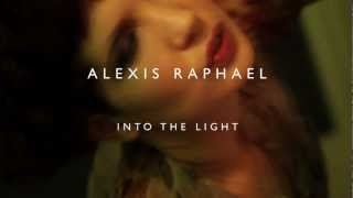 Alexis Raphael - Into The Light (Music Video)