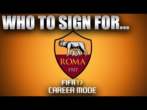 FIFA 17 | Who To Sign For... ROMA CAREER MODE