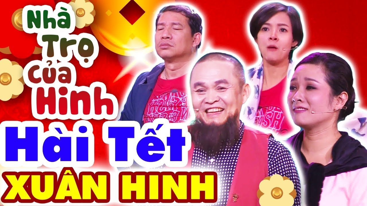 Hài Xuân Hinh | Nhà Trọ Của Hinh | Hài Tết Xuân Hinh, Quang Thắng Mới Nhất – Cười Vỡ Bụng 2019