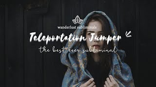 *•̩̩͙⊱ the best ever teleportation jumper subliminal (f…