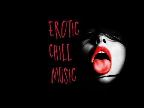 MIX  ~ Erotic Chill Music for Intimate Moments and Sensual Seduction