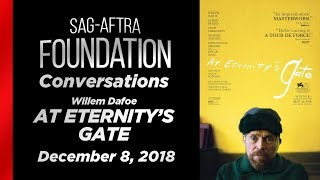 Conversations with Willem Dafoe of AT ETERNITY'S GATE