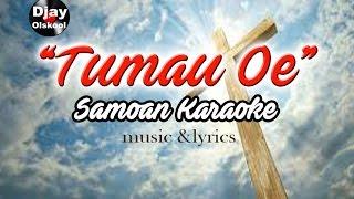 TUMAU OE (Samoan Karaoke)