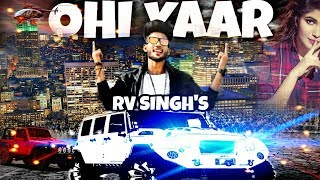 Ohi Yaar (Full Song) RV Singh Feat. Vikram Singh |Ankita Kakran | Latest Punjabi Song 2018 | Sonotek