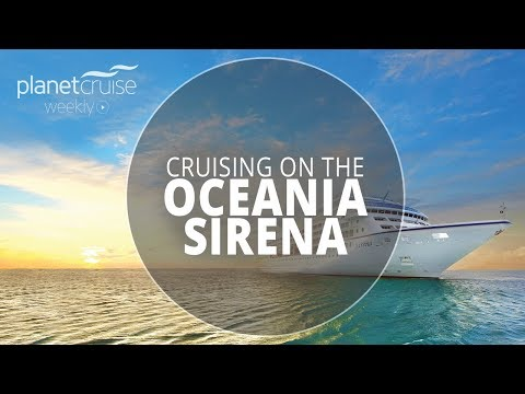 Oceania Sirena Feature, Silversea & Club Med Luxury Cruise Deals | Planet Cruise Weekly Ep.9