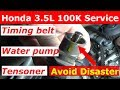 Honda 3.5 Timing belt and water pump 100k Service