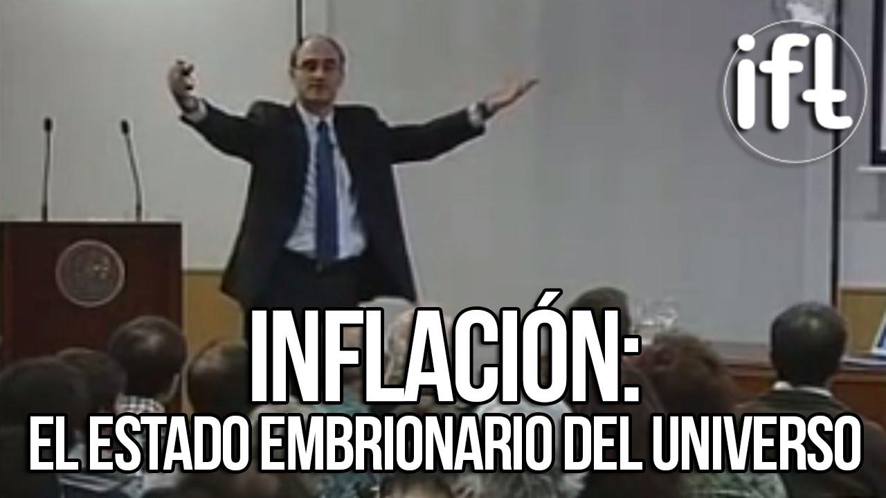 Inflación: el estado embrionario del universo (Juan García-Bellido)