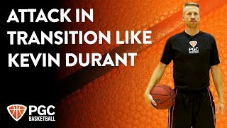 Attack In Transition Like Kevin Durant | Skills Training | PGC Basketball