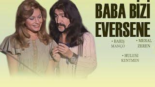Baba Bizi Eversene  1975  - Restorasyonlu - Barış Manço