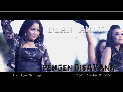 PENGEN DISAYANG ORIGINAL VIDEO - DIAN ANIC (Original Video Clip)