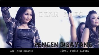 PENGEN DISAYANG ORIGINAL VIDEO DIAN ANIC Original Video Clip