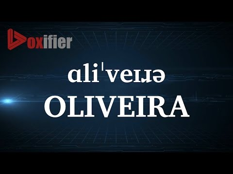 How to Pronunce Oliveira in English - Voxifier.com