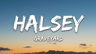 Halsey - Graveyard (Lyrics / Lyric Video / Letra)