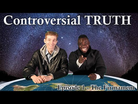 Official FLAT EARTH SHOW | Controversial TRUTH (Episode 1) - The Firmament thumbnail