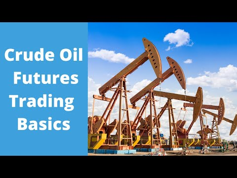 Crude Oil Futures Trading Basics