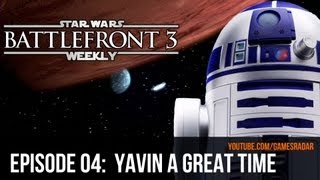 Star Wars Battlefront 3 Weekly - Episode 4: The Battle of Yavin