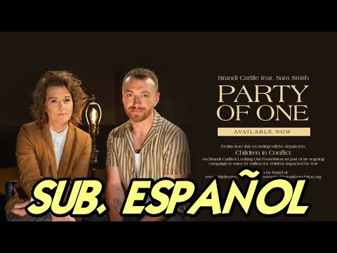 Brandi Carlile, Sam Smith - Party Of One Sub. Español