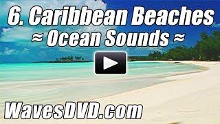 6 - Best CARIBBEAN BEACHES - WAVES DVD Relaxation Nature Videos relaxing ocean sounds relax beach
