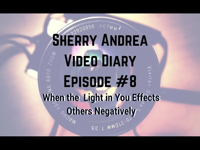 Video Diary Episode #8 When the Light in You Effects Others