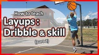 Layups: Dribble and skill | Teach Basketball Skills