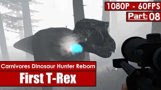 Carnivores Dinosaur Hunter Reborn gameplay - First T-Rex - Part 8 - Walkthrough 1080p/60fps