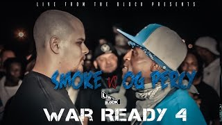 LFTB War Ready IV OG Percy vs Smoke
