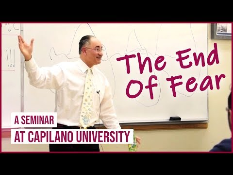 The End of Fear! A Seminar at Capilano University, North Vancouver BC, Canada for special viewing