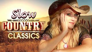 Top 100 Slow Country Songs Of All Time - Best Classic Slow Country Music Hits
