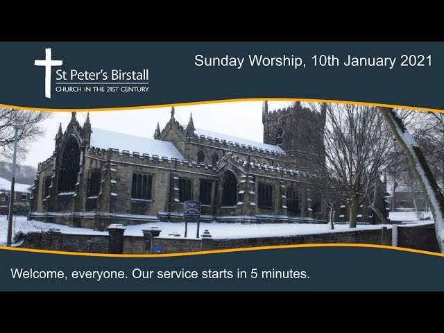 Online worship, 10th January 2021