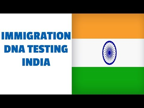 DNA Testing India for Immigration Purposes (2018)