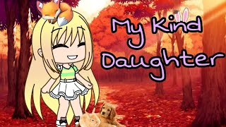 My Kind Daughter *Sad Mini Movie* ~ Gacha Life