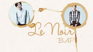 B.A.P - Le Noir (Yongguk & Jongup)
