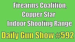 Firearms Coalition, Copper Star Indoor Shooting Range - Daily Gun Show  #592