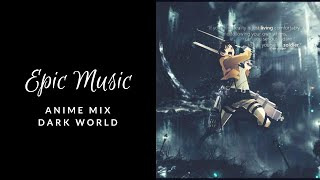 Epic Music Anime mix- Dark World