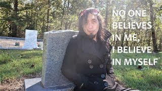 NO ONE BELIEVES IN ME, I BELIEVE IN MYSELF