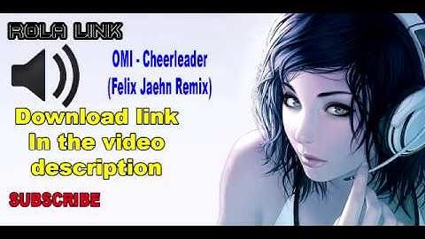 omi  cheerleader felix jaehn remix free download mp3