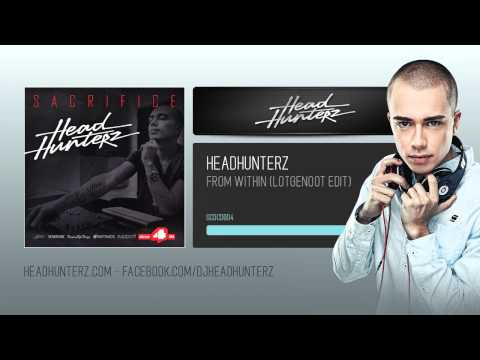 Headhunterz  From Within Lotgenoot Edit