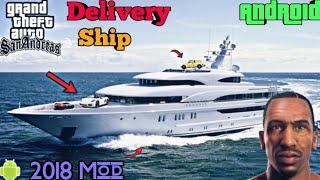 New Delivery 2018 Ship Mod For Gta Sa Android | Ship Mod | New Vehicle Mod | Latest Ship Mod