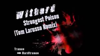 Withard - Strongest Poison [Tom Larusso Remix]