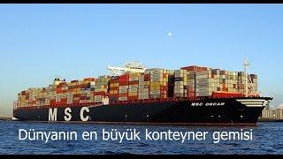 Dünyanın en büyük konteyner gemisi (MSC Oscar)