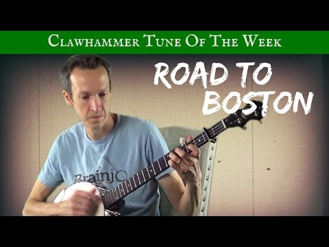 """Clawhammer Banjo - Tune (and Tab) of the Week: """"Road to Boston"""""""