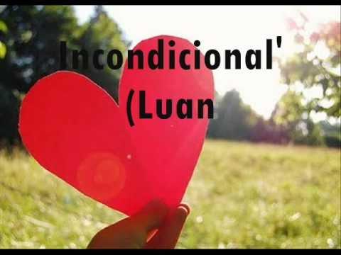 Incondicional - Luan Santana (Com Letra) ♥