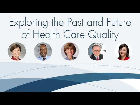 Exploring The Past And Future Of Health Care Quality