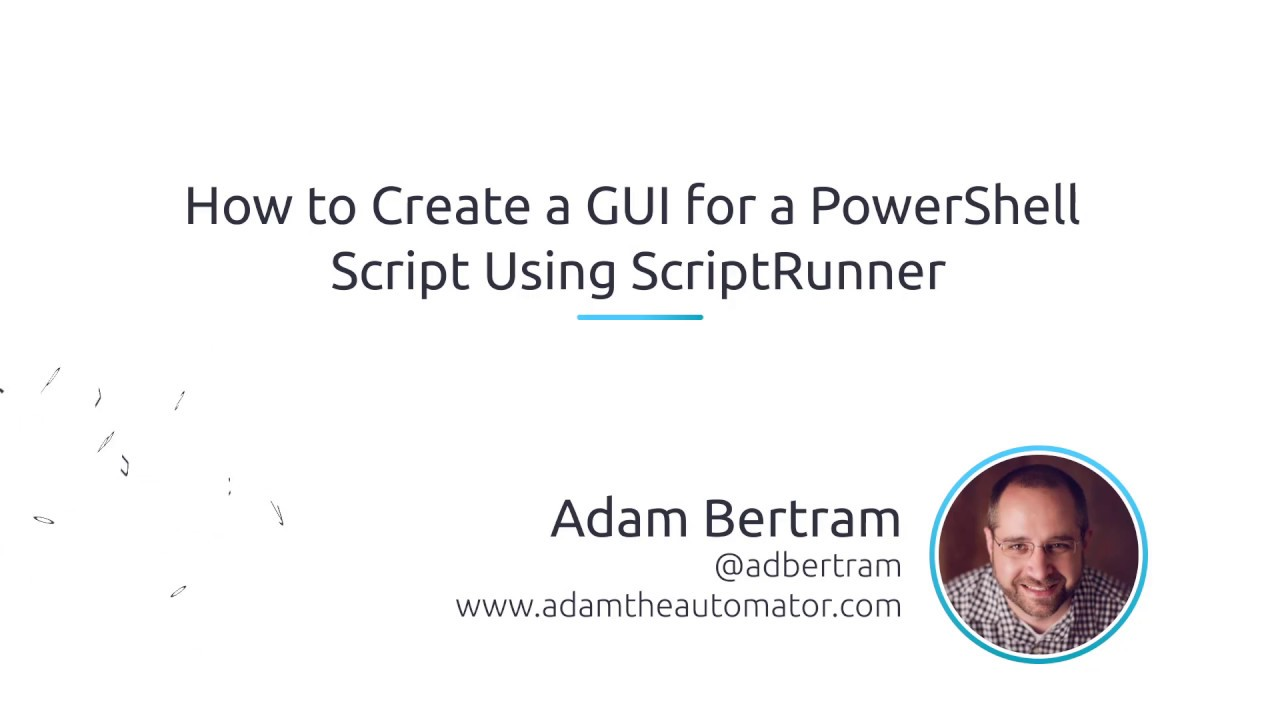 How To Create A GUI For A PowerShell Script Using ScriptRunner