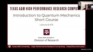 HPRC Short Course: Introduction To Quantum Mechanics Lecture 6