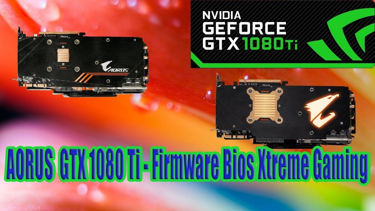 AORUS GTX 1080 Ti - Firmware Bios Xtreme Gaming